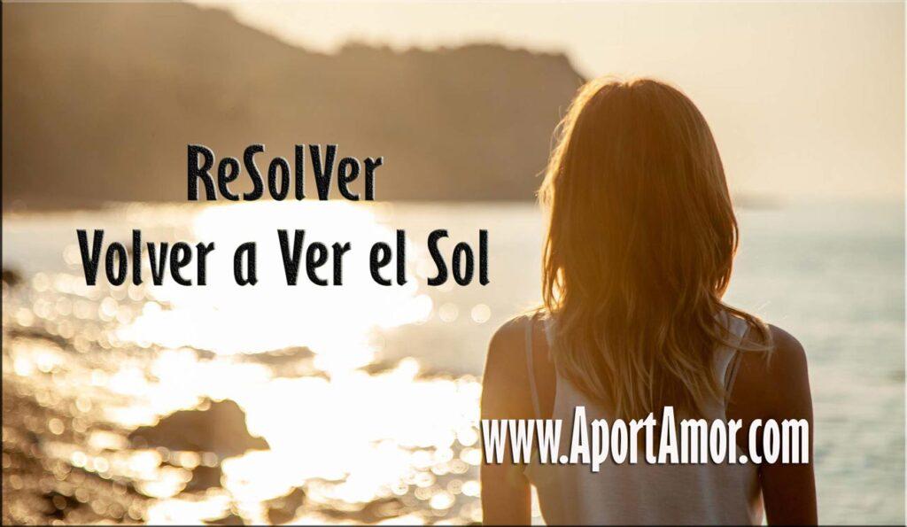 ReSolVer-Volver-a-ver-el-Sol-Desarrollo-Personal-saLUZ AportAmor
